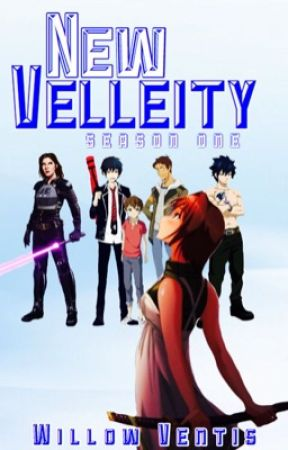 New Velleity | season one by lothcatwillow