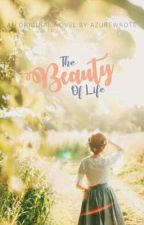 The Beauty Of Life by BigNerd9