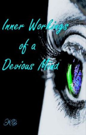 Inner Workings of a Devious Mind by JustOnEmOrEgRl