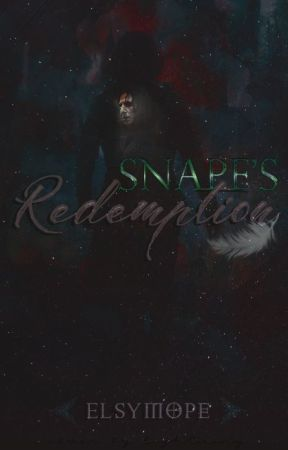 Snape's Redemption {Harry Potter} by ElsyMope