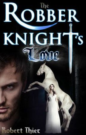 The Robber Knight's Love by RobThier