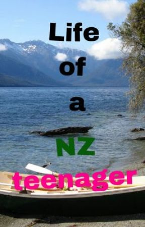 Life of a New Zealand teenager by KaiyaLove