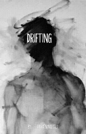 Drifting by DarkPr1ncesses