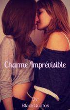 Charme Imprévisible  by BlackQuatos