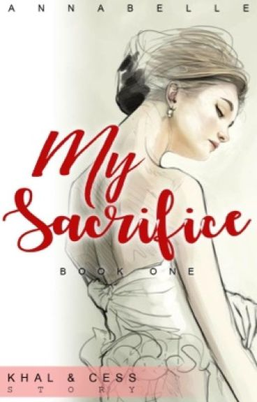 My Sacrifice (MAJOR EDITING)