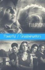 Powerful   Shadowhunters  by cupoftaebae