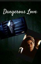 Dangerous Love (Kol Mikaelson) by KolMikaelson15