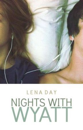 Nights with Wyatt (Updating Soon) by coquetry