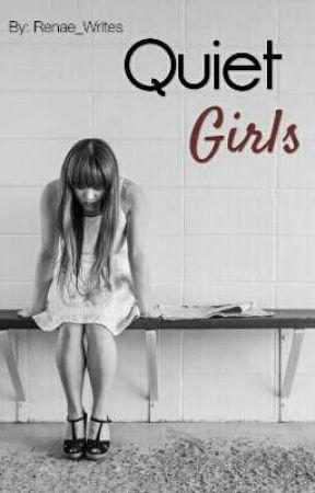 Quiet Girls by Renae_Writes