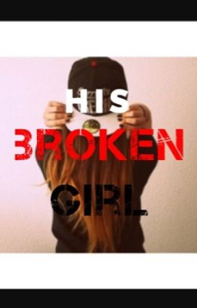 HIS Broken Girl by flyinfox28