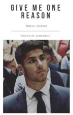 Give me one reason || Marco Asensio  by amand0te_