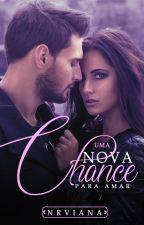 UMA NOVA CHANCE PARA AMAR by NRVIANA