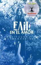 Fail en el amor [Fail#1] by Danna_Manrique294