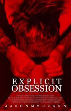 explicit obsession - j.b by jasonmmccann