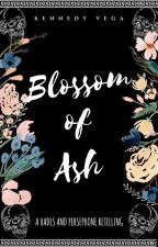 Blossom of Ash [Published by BookLoot] by KVega3