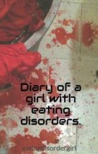 Diary of a girl with eating disorders. by eatingdisordergirl