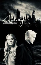 Always: A Harry Potter Fanfiction by XxDestinedToBeWithxX