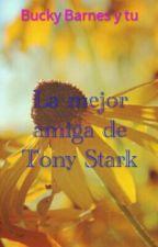 Bucky Barnes y tú (la mejor amiga de Tony Stark) by NadiaRogers777