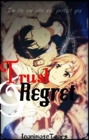 Trust & Regret (Asuna and Kazuto Story) by InanimateTears