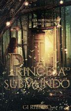 A Princesa Do Submundo  by menor_giih