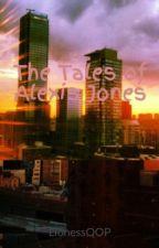 The Tales of Alexis Jones by LionessQOP