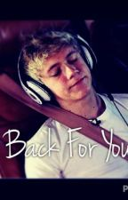 Back For You (Niall Horan) by iamjust_curious