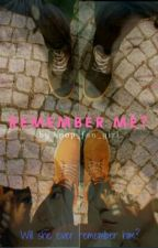 Remember me? (Undergoing major editing) by kpop_fan_girl
