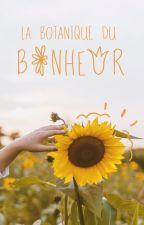la botanique du bonheur by allonsbriserleciel