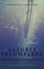 Alegría Incompleta  by NIamiroDAyane