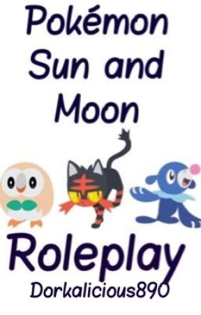 Pokémon Sun and Moon Roleplay by Dorkalicious890