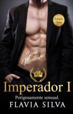 Imperadores - Série Monteiro by AutoraFlaviaSilva