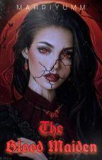The Blood Maiden by mahriyumm