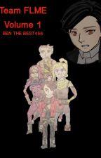 Team FLME Volume 1 by benthebest456