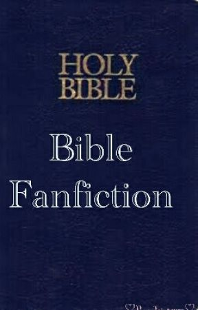 ☆Bible Fanfiction☆ by SirensRegrets