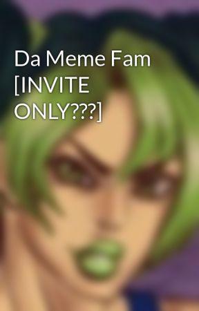 Da Meme Fam [INVITE ONLY???] by Chromiia