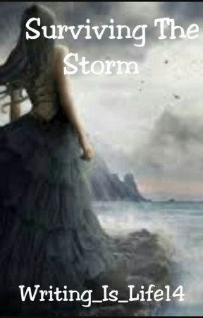 Surviving The Storm by Writing_Is_Life14