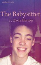 The Babysitter//a Zach Herron fanfic by aekoeppen