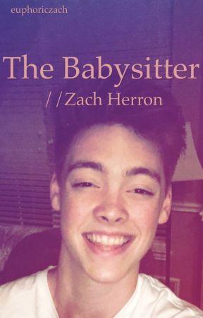 The Babysitter//Zach Herron by aekoeppen