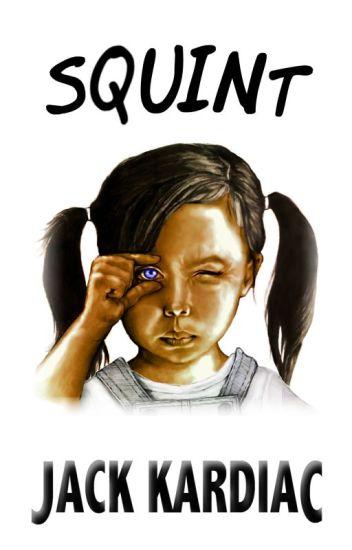 Squint (COMPLETE!)