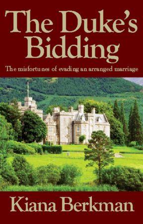 The Duke's Bidding by KianaBerkman