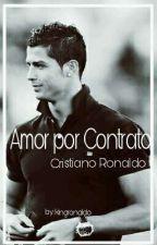 Amor Por Contrato || Cristiano Ronaldo by kingronaldo