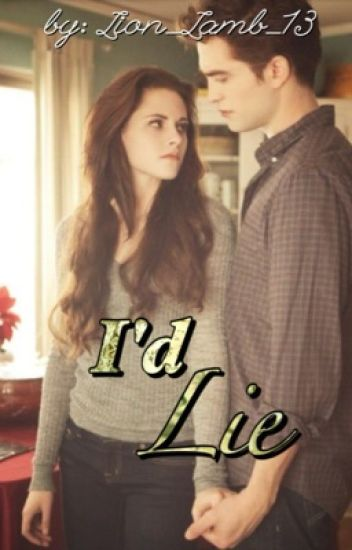 I'd Lie (TwilightFanFic)