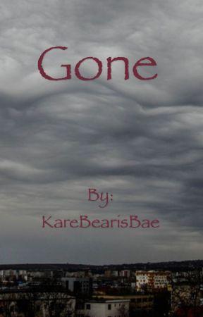 Gone by KareBearisBae