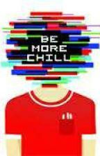 Be More Chill Pt.1&2 Lyrics by BlatheringOnAgain
