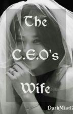 The C.E.O's Wife by DarkMist17
