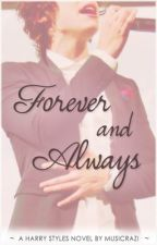 Forever and Always (A Harry Styles Fan Fiction) by musicrazi