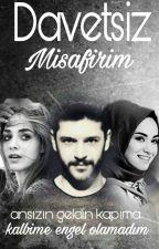 DAVETSİZ MİSAFİRİM by Esra_alan_e_