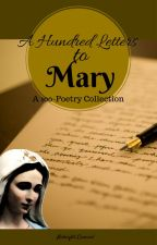 A Hundred Letters to Mary by Midnight_Carousel
