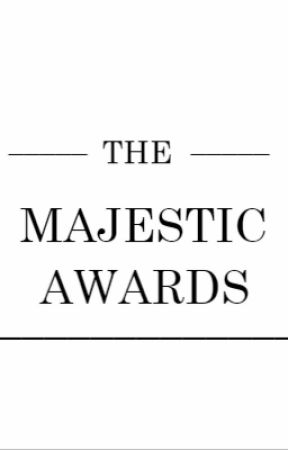 The Majestic Awards (COMPLETED) by comment_squad