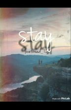 Stay by lovetoread_12